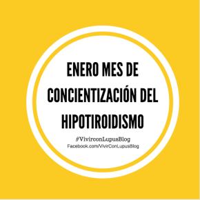 Enero: mes de concientización sobre el Hipotiroidismo y yo recuperándome de una recaída degluten.