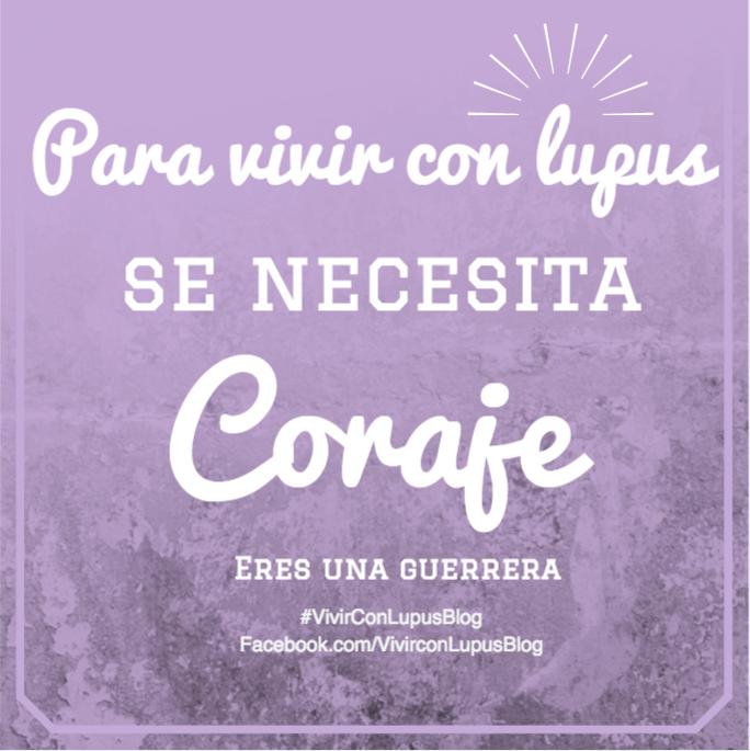 Para vivir con Lupus se necesitacoraje.